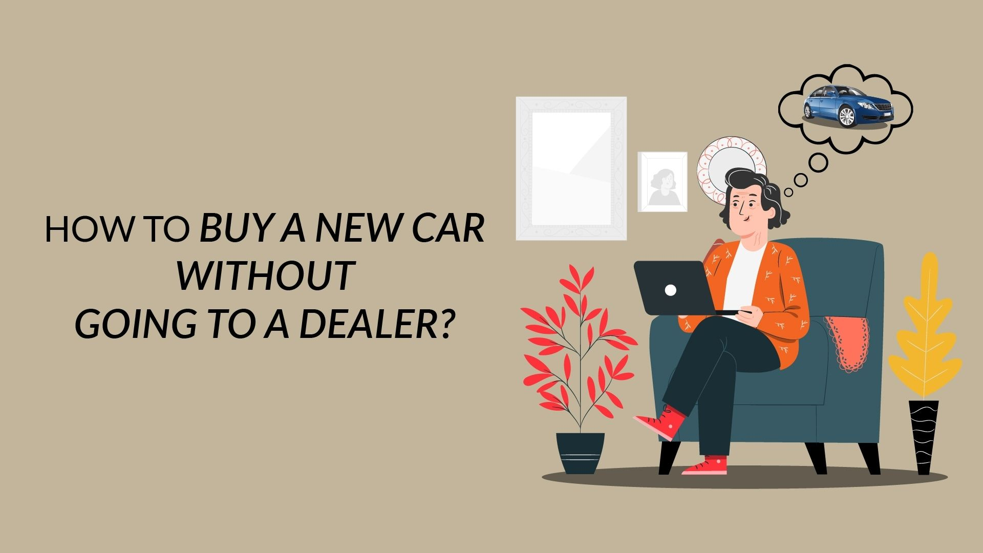 How to Buy a New Car Without Going to the Dealer